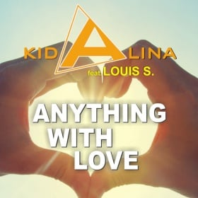 KID ALINA FEAT. LOUIS S. - ANYTHING WITH LOVE